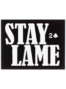 Lowcard Stay Lame Sticker Small  BLACK