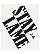 Lowcard Stay Lame Sticker  WHITE