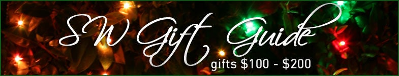Gift Suggestions from $100-$200 Up