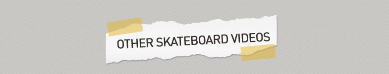 Other Skateboard Videos
