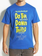 Shake Junt Damn Thing T-Shirt