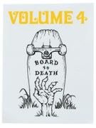 Vol 4 Board To Death Sticker White