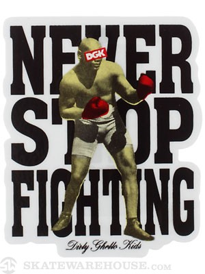 DGK Never Stop Fighting Sticker